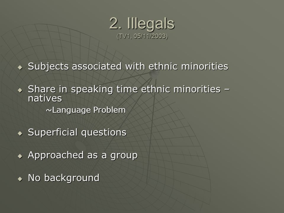2. Illegals (TV1, 05/11/2003) Subjects associated with ethnic minorities Subjects associated with ethnic minorities Share in speaking time ethnic mino