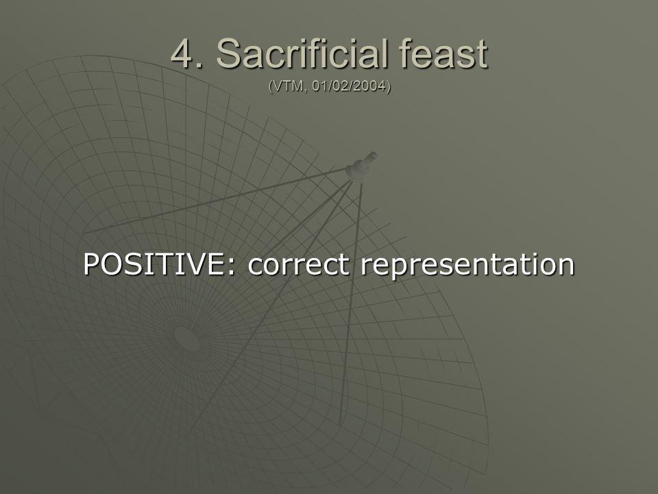 4. Sacrificial feast (VTM, 01/02/2004) POSITIVE: correct representation
