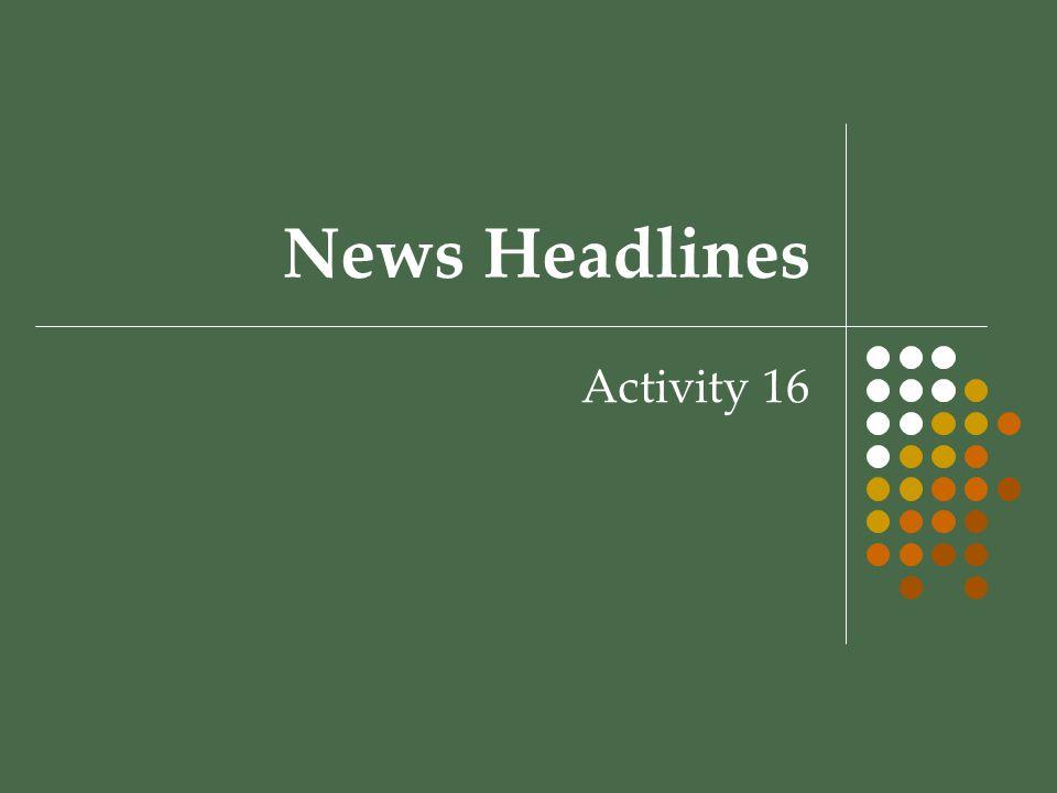 News Headlines Activity 16
