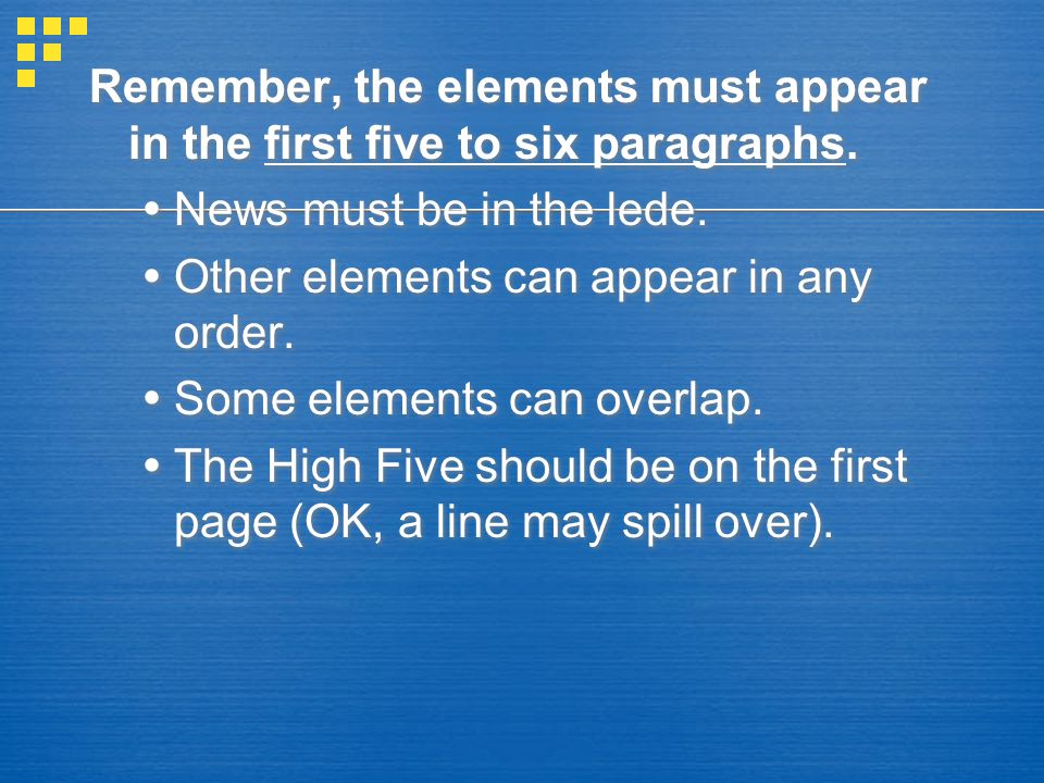 Remember, the elements must appear in the first five to six paragraphs.