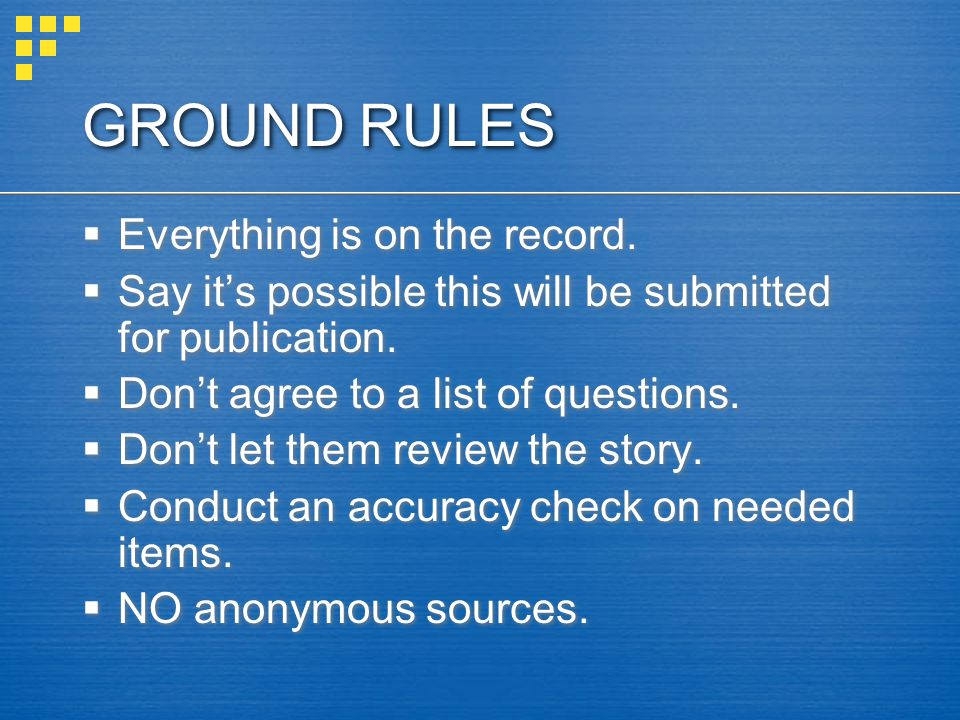 GROUND RULES Everything is on the record.Say its possible this will be submitted for publication.
