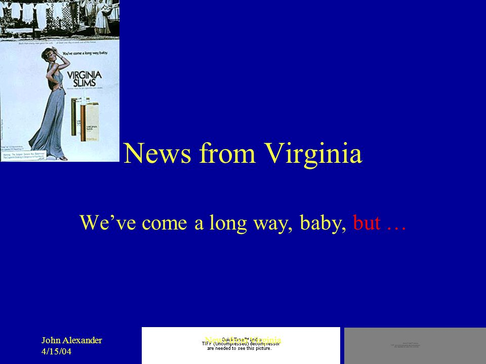 John Alexander 4/15/04 News from Virginia First, where we were Stiffly positioned Old School Divided (Disciplinary Boundaries…)