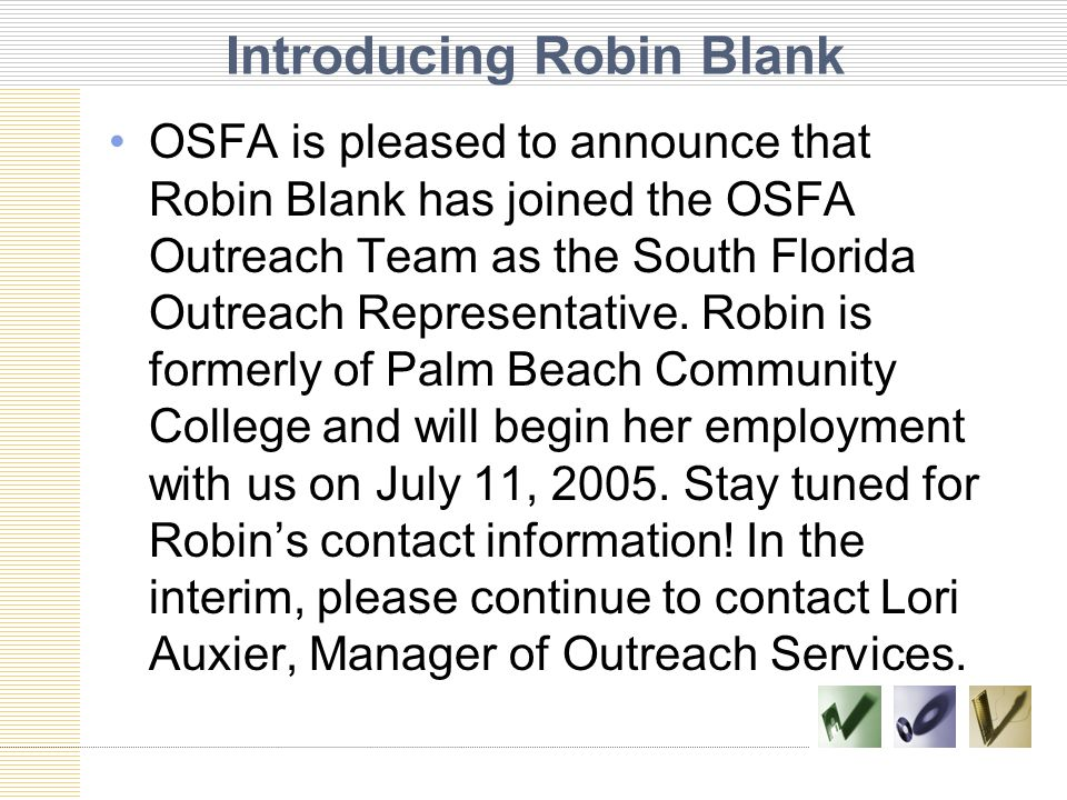 Introducing Robin Blank OSFA is pleased to announce that Robin Blank has joined the OSFA Outreach Team as the South Florida Outreach Representative.