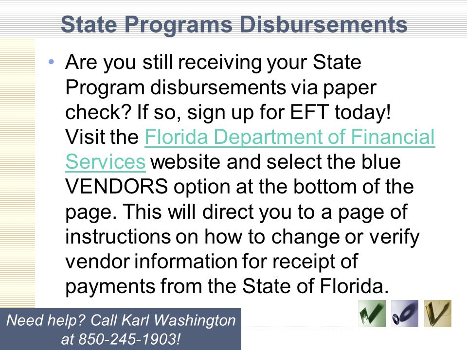State Programs Disbursements Are you still receiving your State Program disbursements via paper check.