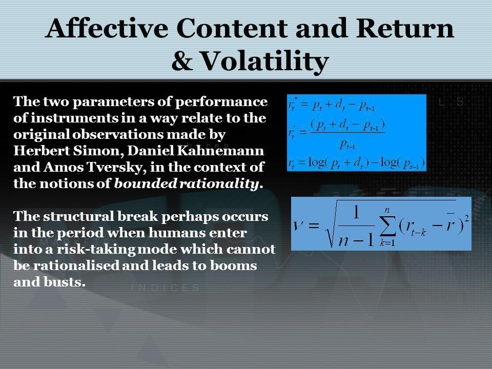 Affective Content and Return & Volatility The two parameters of performance of instruments in a way relate to the original observations made by Herber