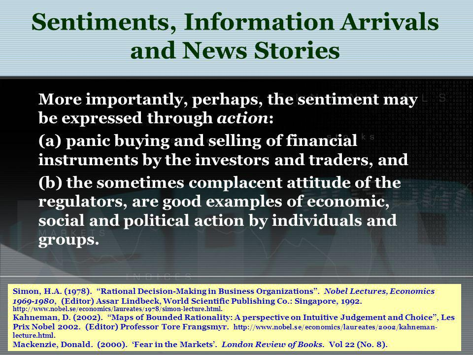 Sentiments, Information Arrivals and News Stories More importantly, perhaps, the sentiment may be expressed through action: (a) panic buying and selli