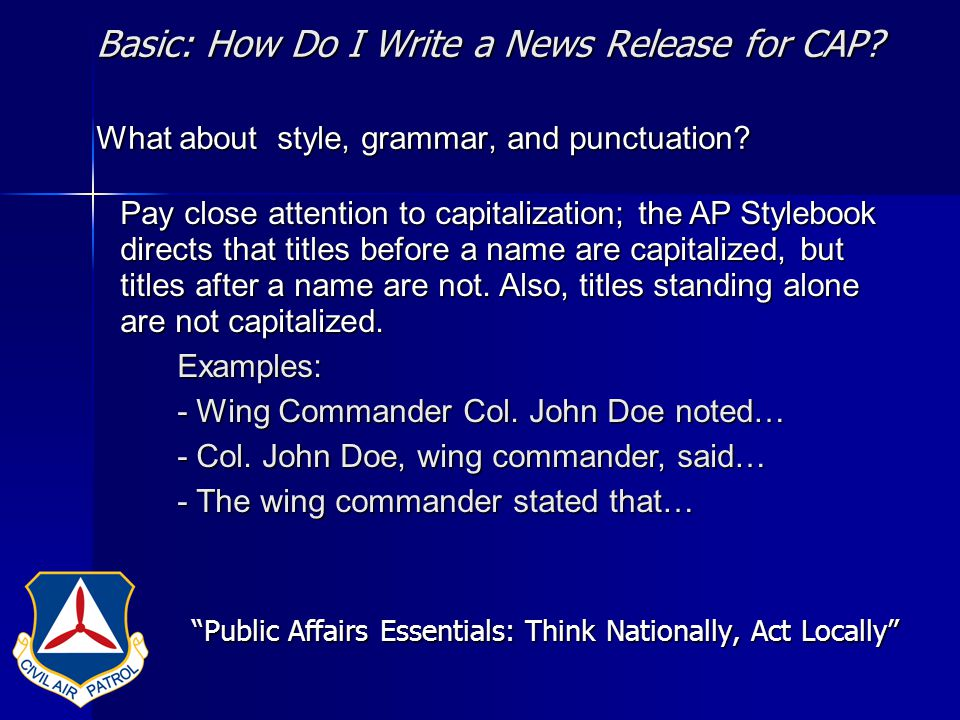 Basic: How Do I Write a News Release for CAP. What about style, grammar, and punctuation.