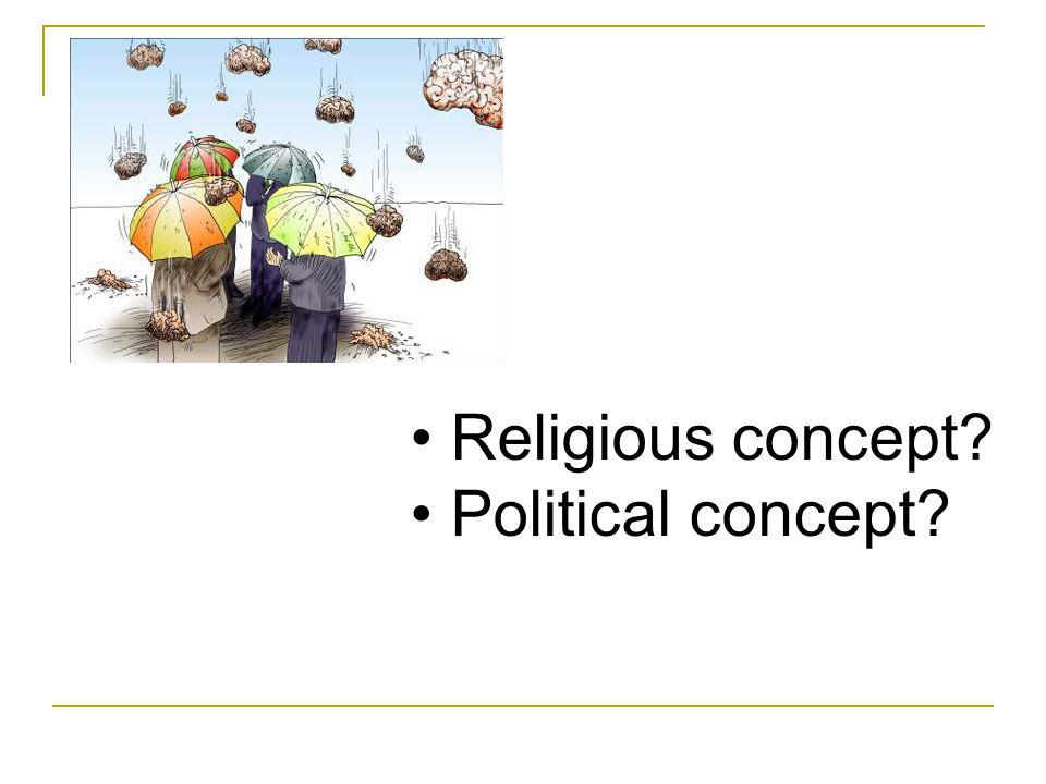 Religious concept? Political concept?