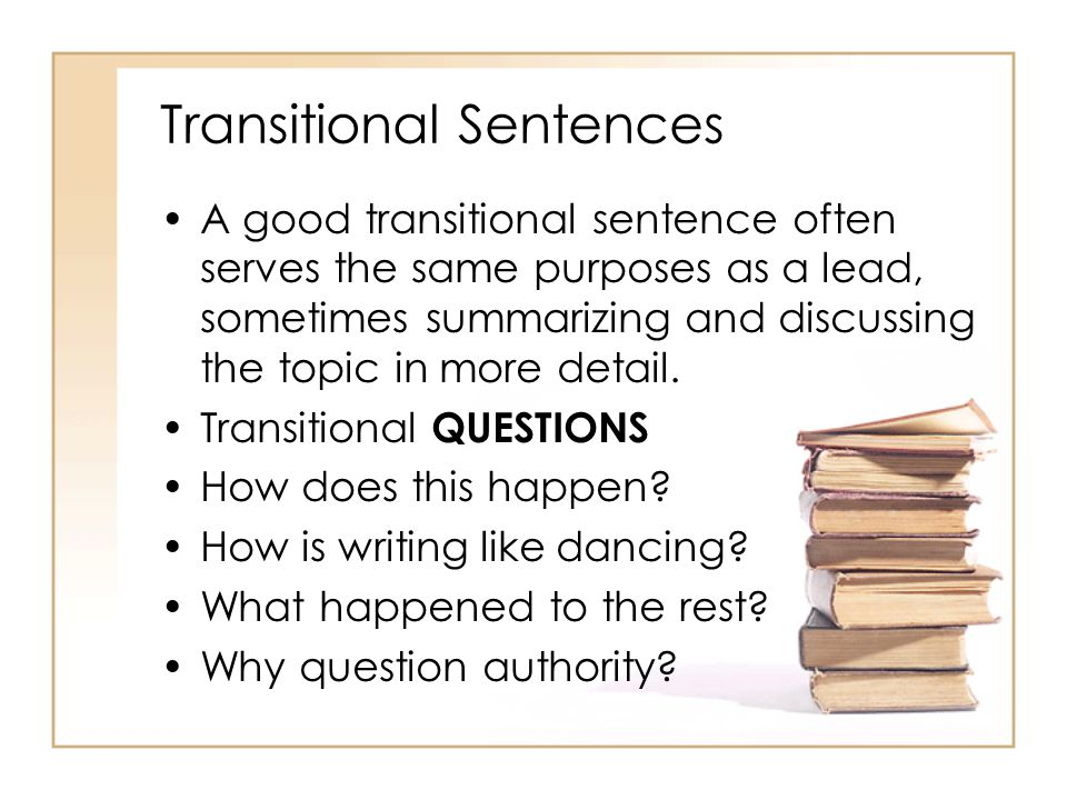 Transitional Words Sometimes a single word can lead readers from one idea to the next – earlier, later, before, after, promptly and tardy. Time Additi