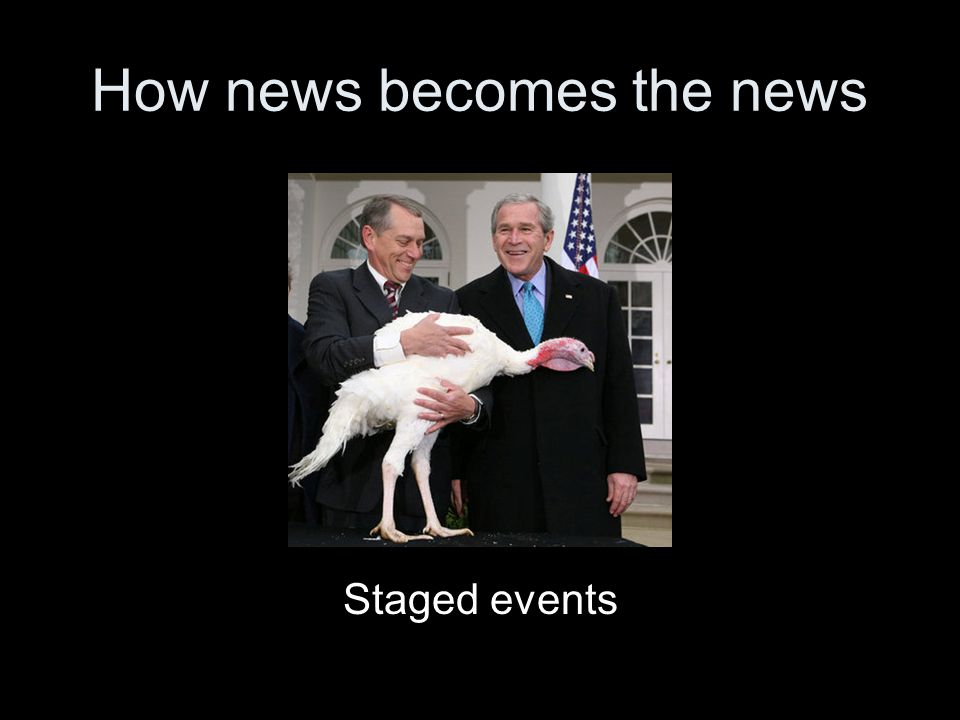 How news becomes the news Staged events