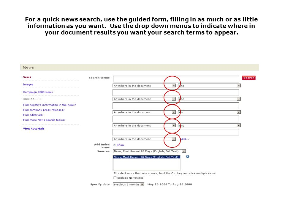 For a quick news search, use the guided form, filling in as much or as little information as you want.