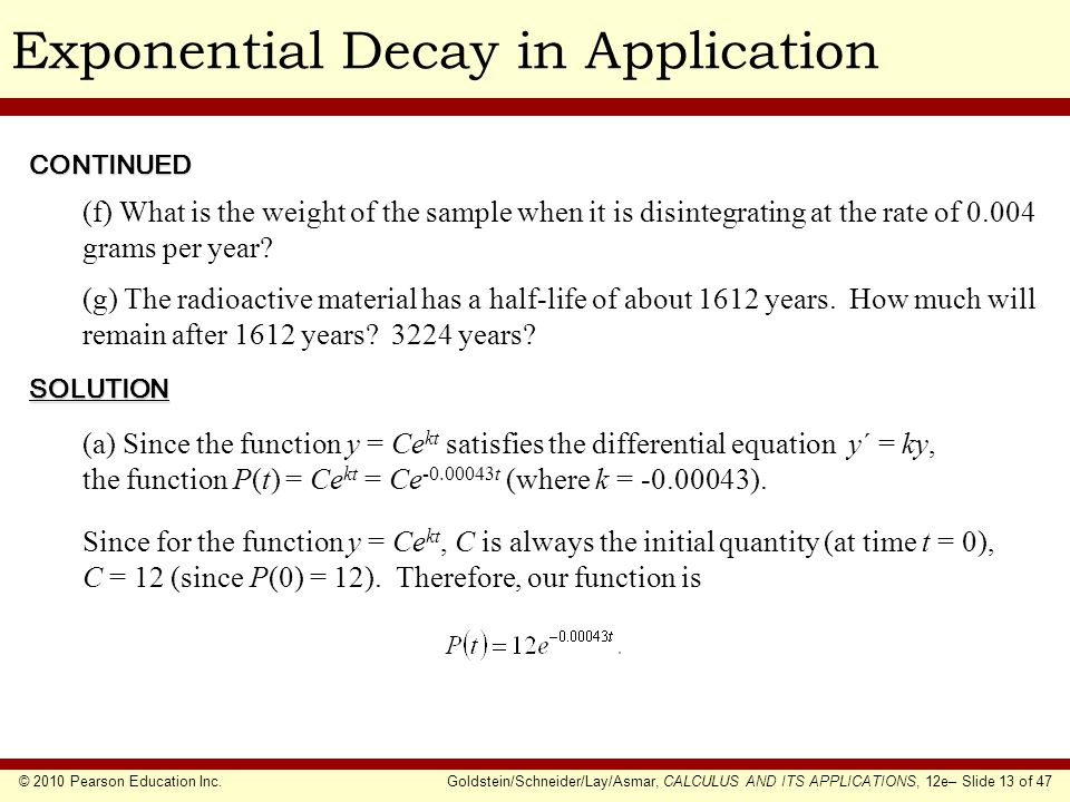 © 2010 Pearson Education Inc.Goldstein/Schneider/Lay/Asmar, CALCULUS AND ITS APPLICATIONS, 12e– Slide 13 of 47 Exponential Decay in Application (a) Si