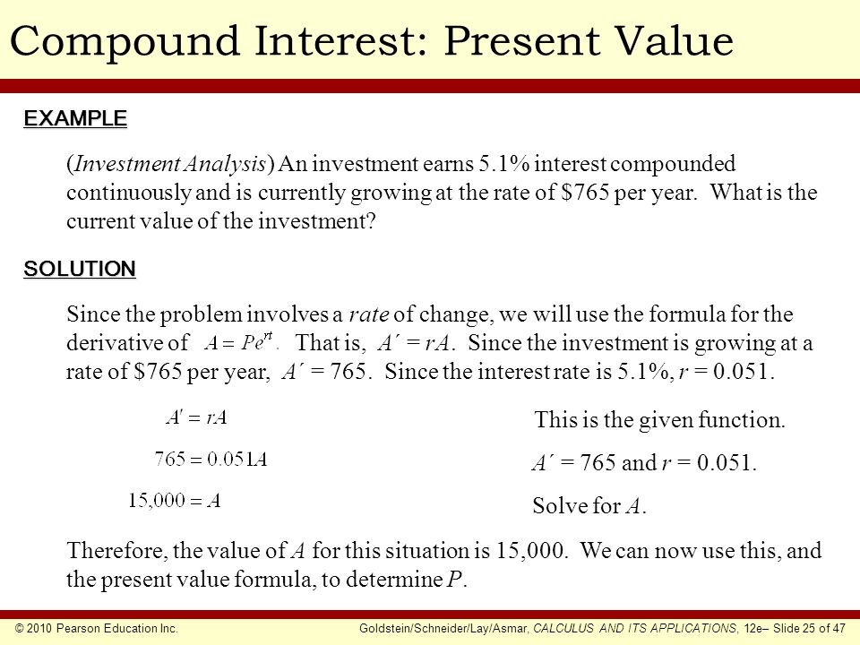 © 2010 Pearson Education Inc.Goldstein/Schneider/Lay/Asmar, CALCULUS AND ITS APPLICATIONS, 12e– Slide 25 of 47 Compound Interest: Present ValueEXAMPLE