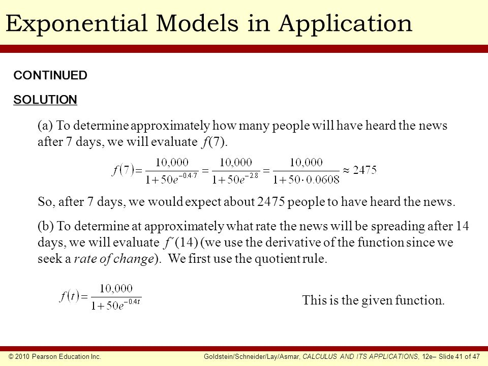 © 2010 Pearson Education Inc.Goldstein/Schneider/Lay/Asmar, CALCULUS AND ITS APPLICATIONS, 12e– Slide 41 of 47 Exponential Models in ApplicationCONTIN
