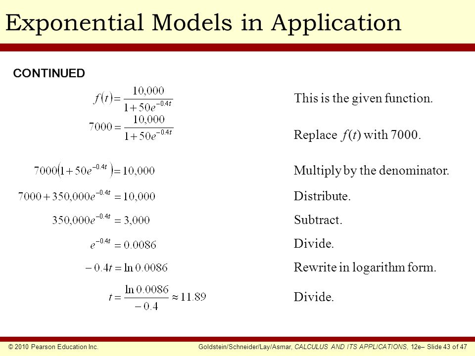 © 2010 Pearson Education Inc.Goldstein/Schneider/Lay/Asmar, CALCULUS AND ITS APPLICATIONS, 12e– Slide 43 of 47 Exponential Models in ApplicationCONTIN