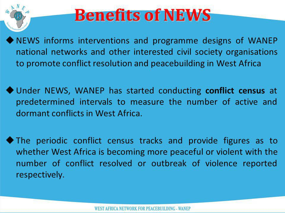 NEWS informs interventions and programme designs of WANEP national networks and other interested civil society organisations to promote conflict resol