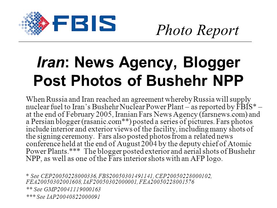 Iran: News Agency, Blogger Post Photos of Bushehr NPP When Russia and Iran reached an agreement whereby Russia will supply nuclear fuel to Irans Bushe
