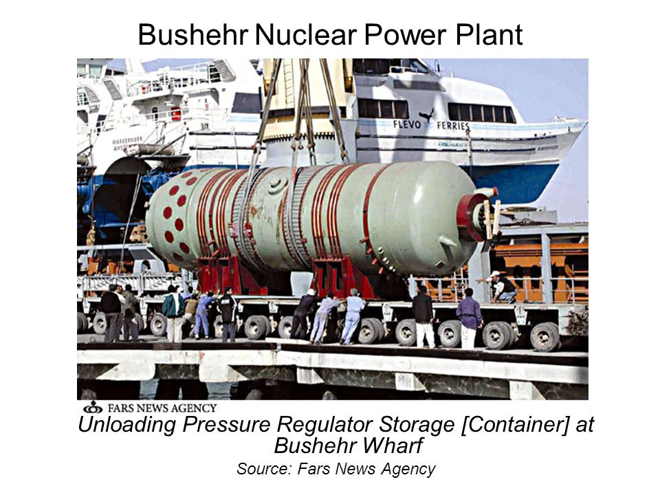 Bushehr Nuclear Power Plant Unloading Pressure Regulator Storage [Container] at Bushehr Wharf Source: Fars News Agency