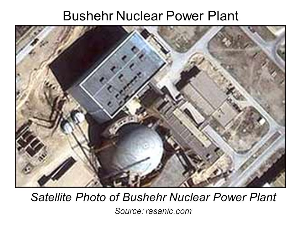 Bushehr Nuclear Power Plant Satellite Photo of Bushehr Nuclear Power Plant Source: rasanic.com