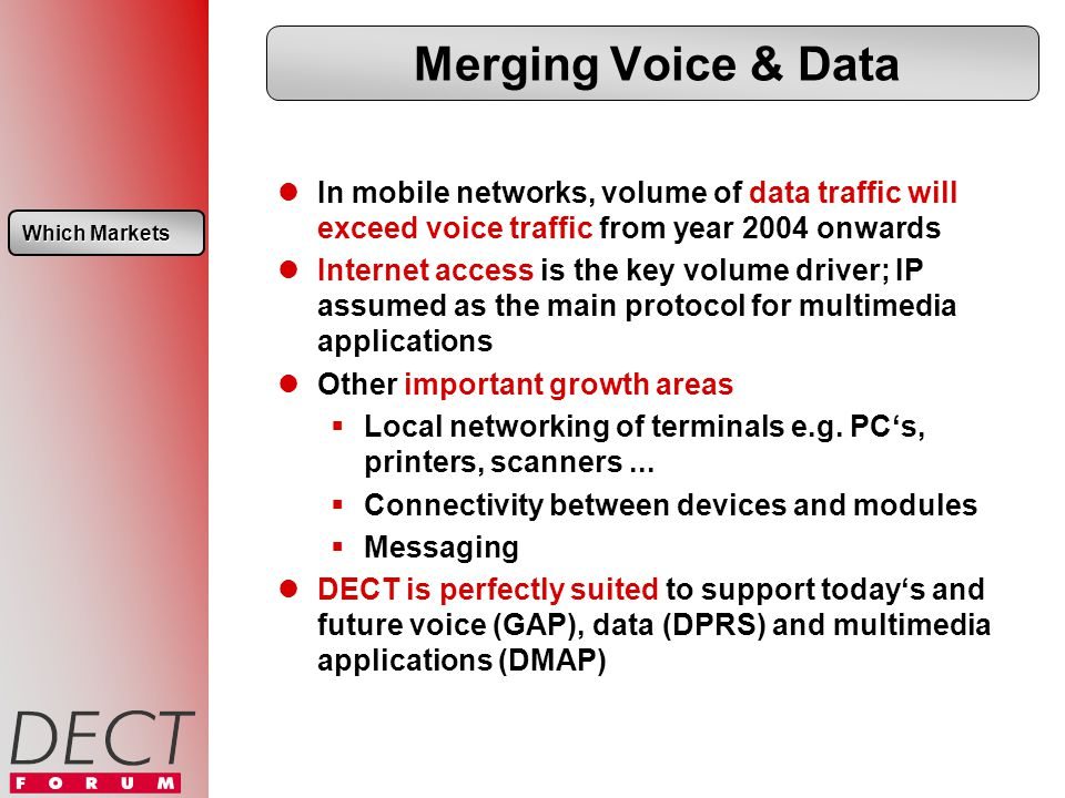 Merging Voice & Data In mobile networks, volume of data traffic will exceed voice traffic from year 2004 onwards Internet access is the key volume driver; IP assumed as the main protocol for multimedia applications Other important growth areas Local networking of terminals e.g.