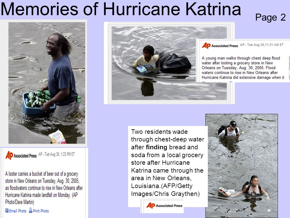 Memories of Hurricane Katrina Two residents wade through chest-deep water after finding bread and soda from a local grocery store after Hurricane Katr