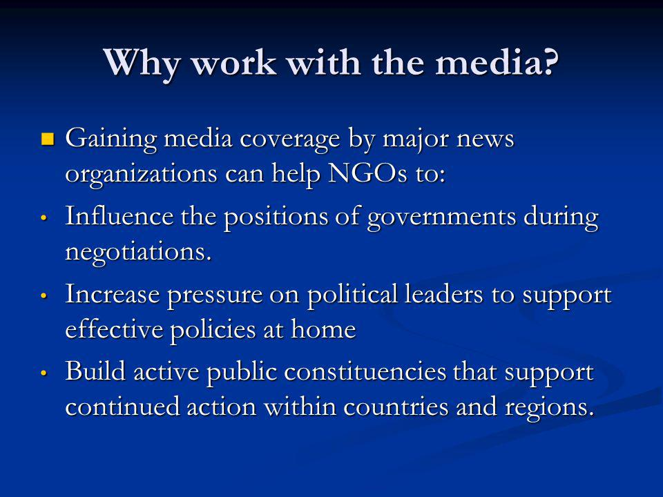 Who the UN Media are The press corps that reports on intergovernmental conferences and from each of the major UN venues represents a tremendous potential communications resource.