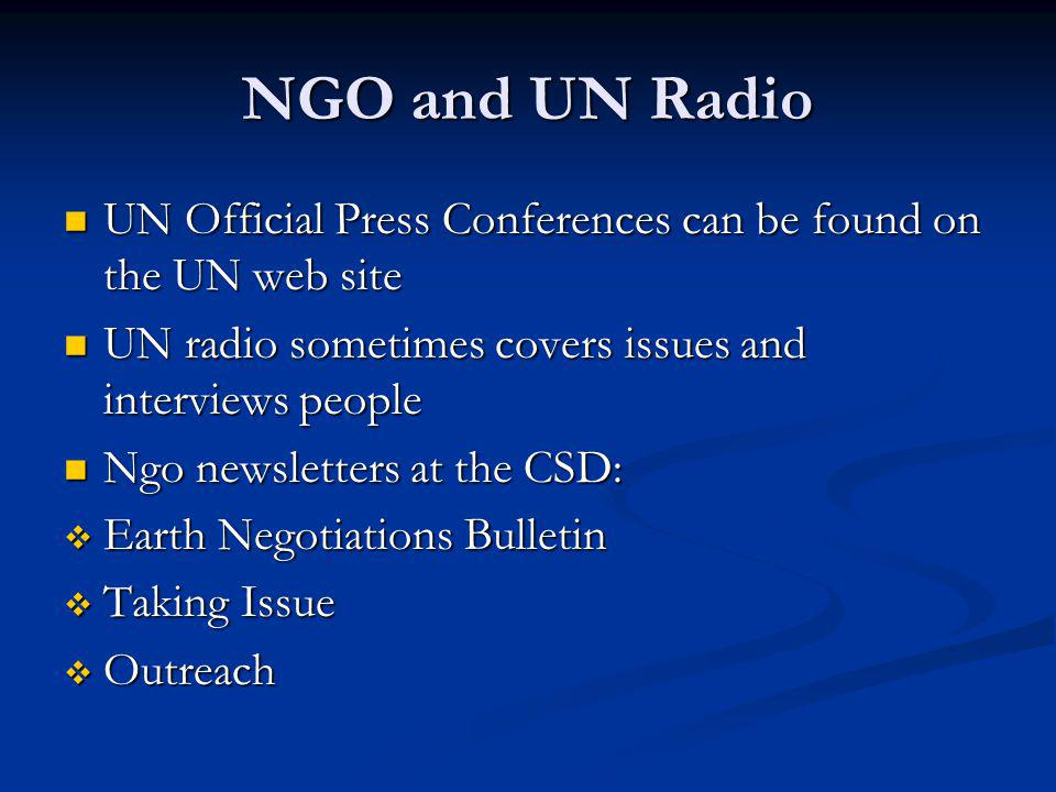 NGO and UN Radio UN Official Press Conferences can be found on the UN web site UN Official Press Conferences can be found on the UN web site UN radio
