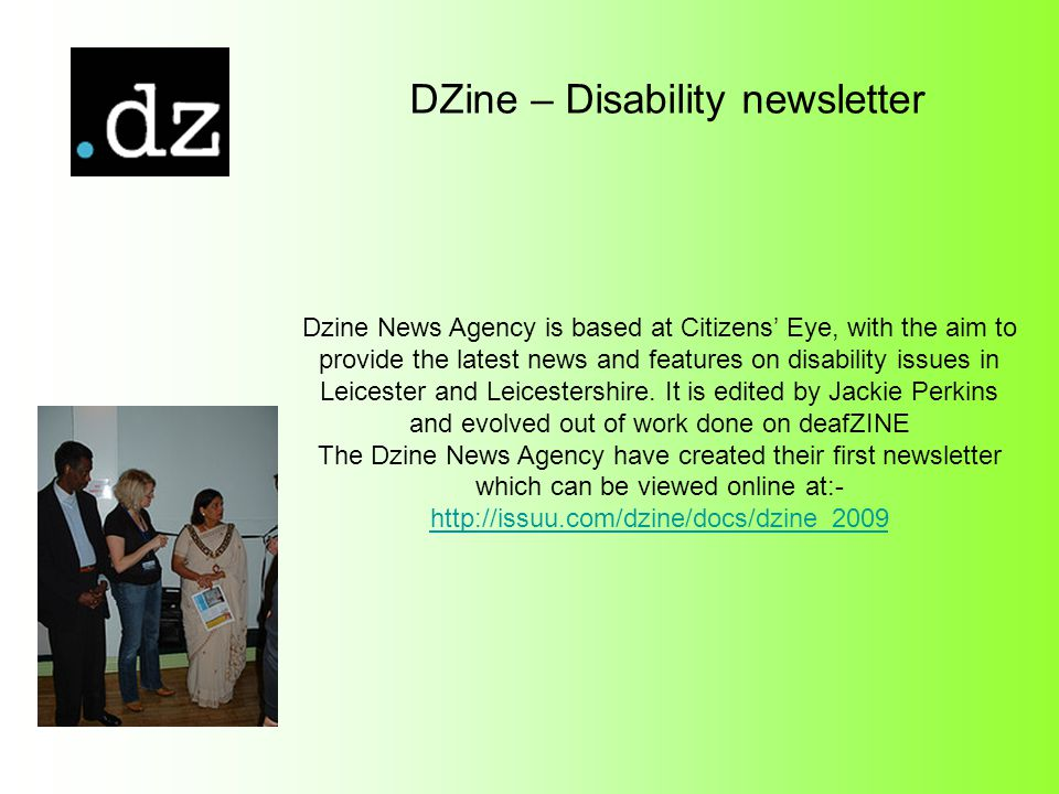 DZine – Disability newsletter Dzine News Agency is based at Citizens Eye, with the aim to provide the latest news and features on disability issues in Leicester and Leicestershire.