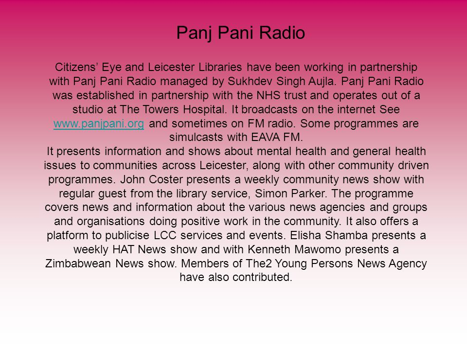 Panj Pani Radio Citizens Eye and Leicester Libraries have been working in partnership with Panj Pani Radio managed by Sukhdev Singh Aujla.