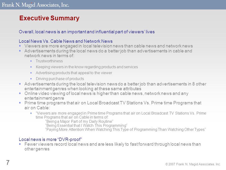 © 2007 Frank N.Magid Associates, Inc. 8 Executive Summary Local News Vs.