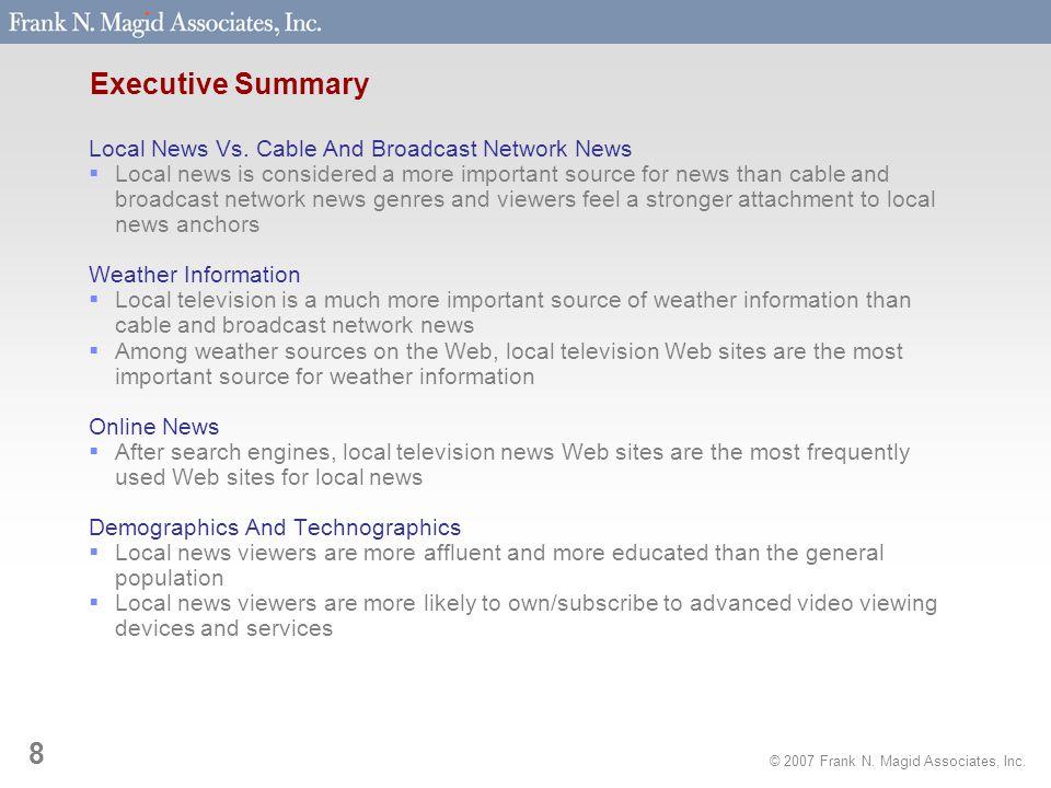 © 2007 Frank N. Magid Associates, Inc. 8 Executive Summary Local News Vs.