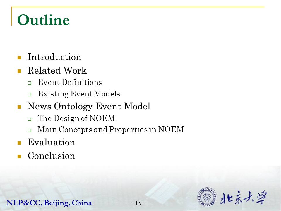 Outline Introduction Related Work Event Definitions Existing Event Models News Ontology Event Model The Design of NOEM Main Concepts and Properties in