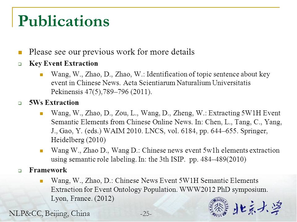 Publications Please see our previous work for more details Key Event Extraction Wang, W., Zhao, D., Zhao, W.: Identification of topic sentence about k
