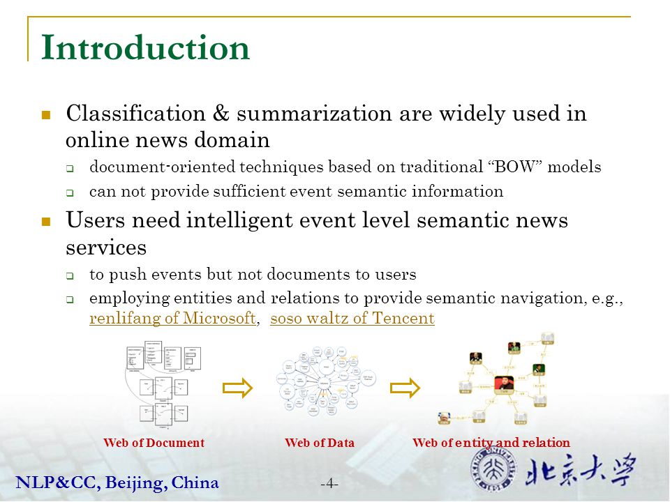Introduction Classification & summarization are widely used in online news domain document-oriented techniques based on traditional BOW models can not
