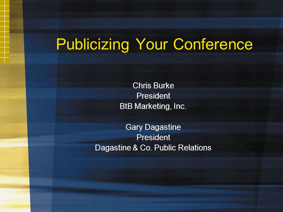 Publicizing Your Conference Chris Burke President BtB Marketing, Inc.