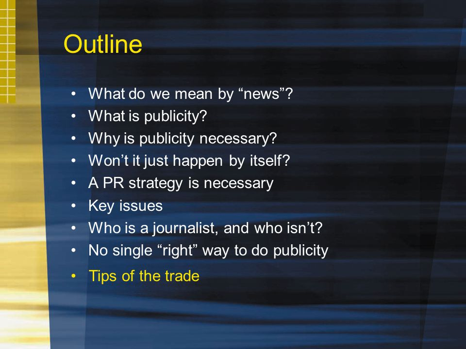 Outline What do we mean by news. What is publicity.