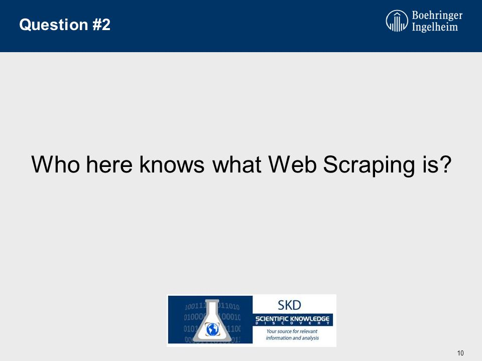 Question #2 10 Who here knows what Web Scraping is