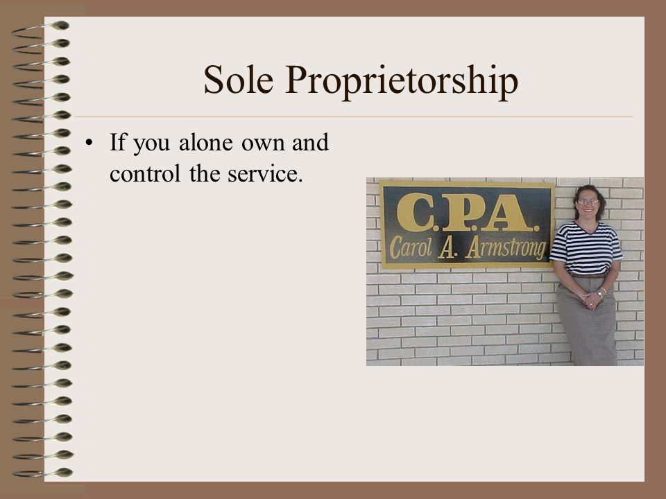 The Three Types of Business Organization Sole Proprietorship Partnerships Corporations