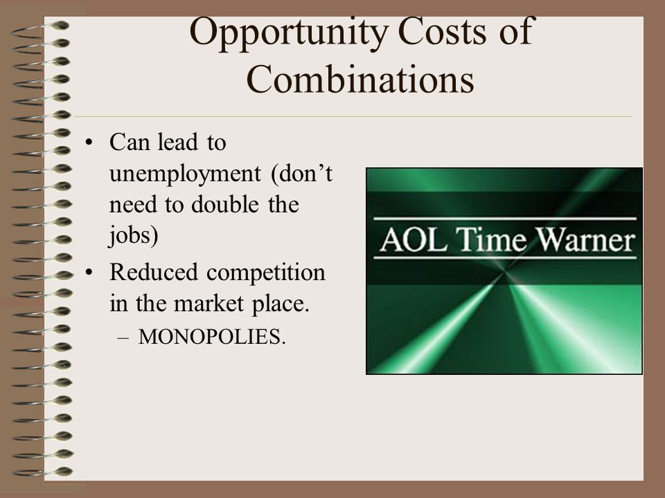 Opportunity Benefits of Combinations Efficiency – centralized decision making.