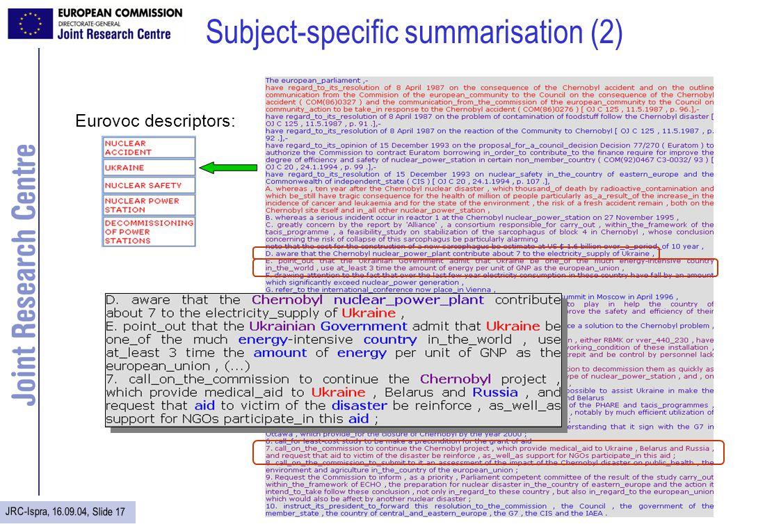 JRC-Ispra, 16.09.04, Slide 17 Subject-specific summarisation (2) Eurovoc descriptors: