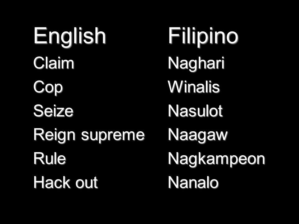 EnglishClaimCopSeize Reign supreme Rule Hack out FilipinoNaghariWinalisNasulotNaagawNagkampeonNanalo