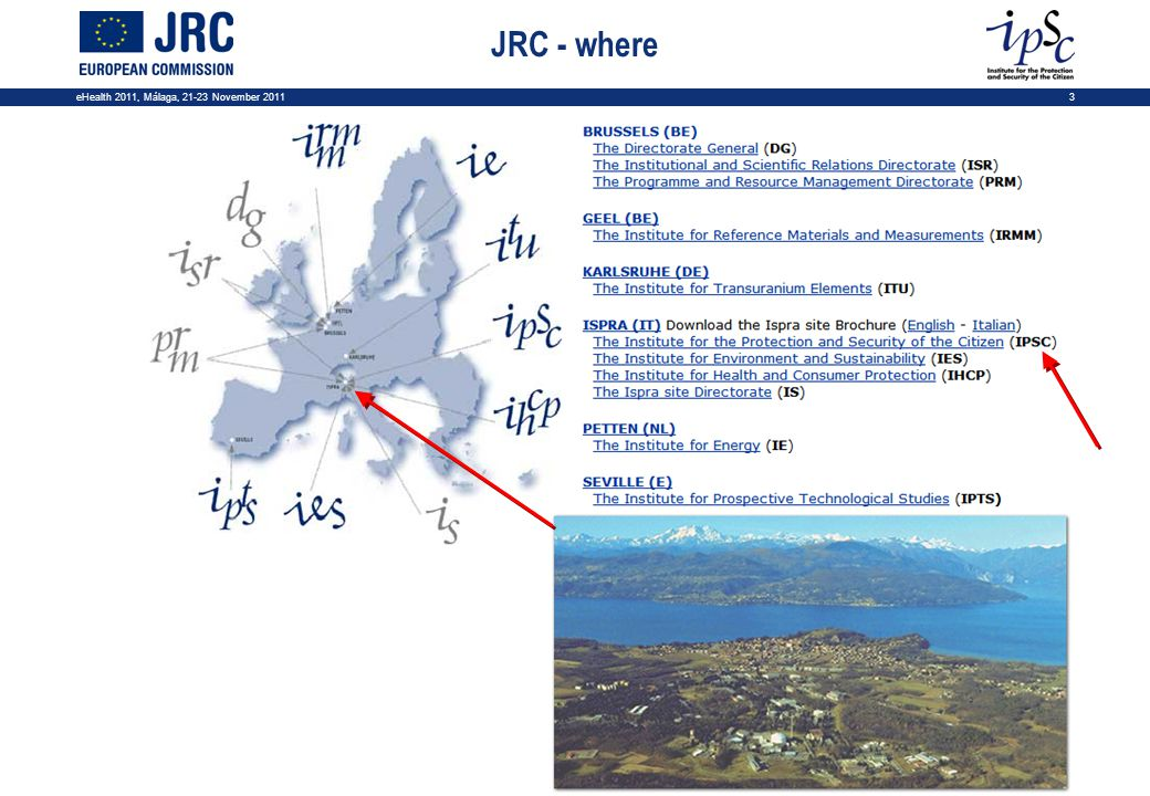 eHealth 2011, Málaga, 21-23 November 20113 JRC - where