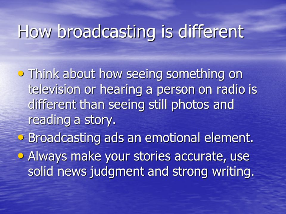 Broadcast writing steps (part one) Keep it simple.