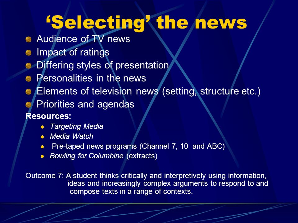 Selecting the news Audience of TV news Impact of ratings Differing styles of presentation Personalities in the news Elements of television news (setti