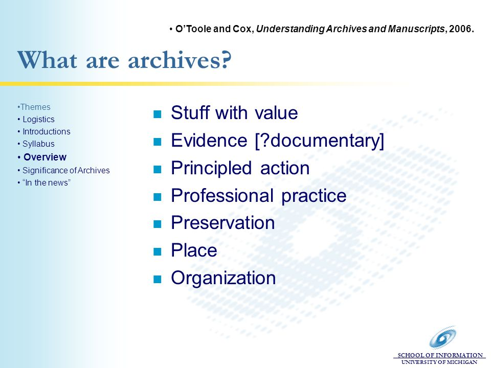 SCHOOL OF INFORMATION UNIVERSITY OF MICHIGAN What are archives.