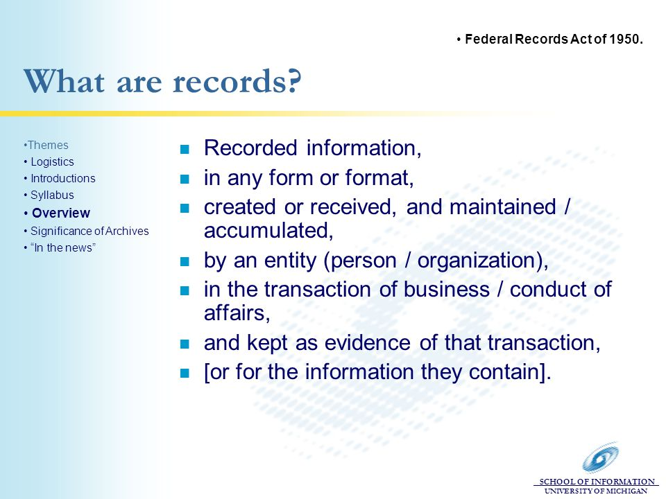 SCHOOL OF INFORMATION UNIVERSITY OF MICHIGAN What are records.