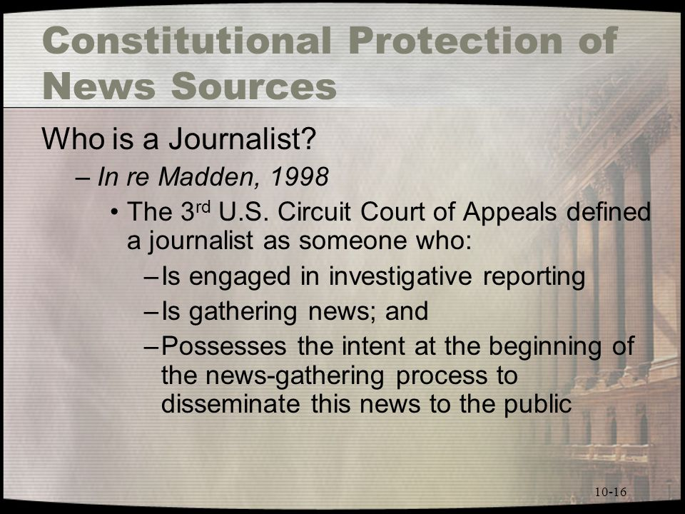 10-16 Constitutional Protection of News Sources Who is a Journalist.