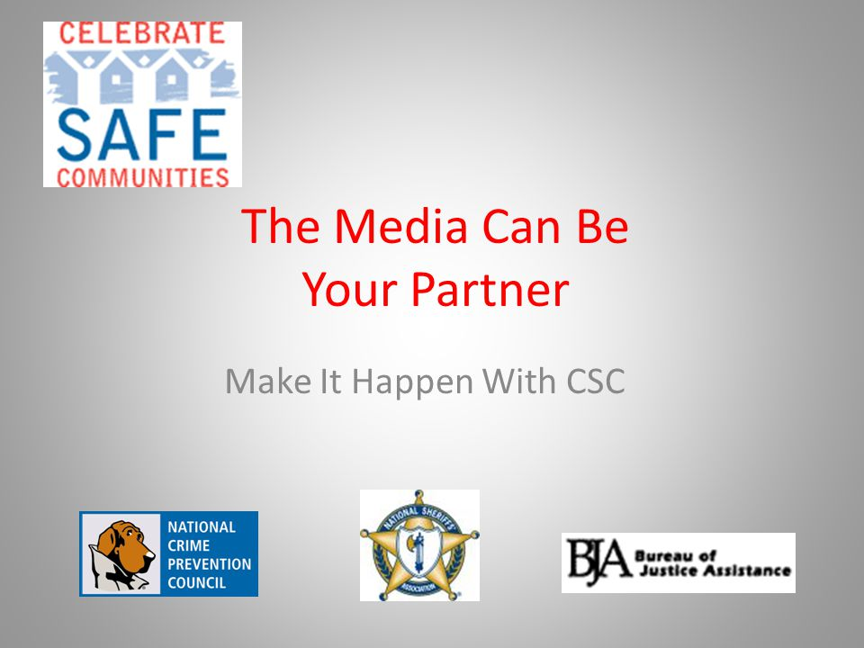 Objectives After this webinar, participants will be better prepared to: – Build awareness of CSC among local media – Identify for use at least three resources from press kit – Identify three ideas for engaging the media in your local CSC event – Learn two ways to obtain after event media coverage