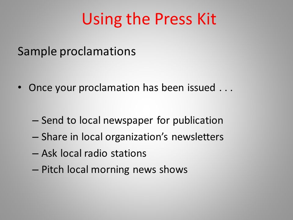 Using the Press Kit Sample proclamations Once your proclamation has been issued...