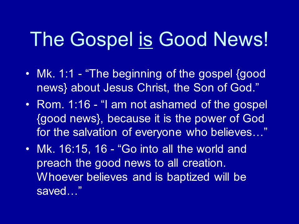 The Birth of Jesus is Good News The angels announced, Do not be afraid.